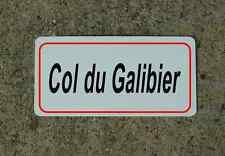 Col du Galibier ROAD SIGN METAL TOUR DE FRANCE Bike Race ROUTE Mtn Climb