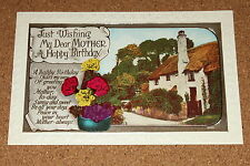 Vintage Postcard: Just Wishing My Dear Mother Happy Birthday, Flowers, Cottage