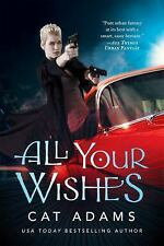 The Blood Singer Novels: All Your Wishes 7 by Cat Adams (2016, Paperback)