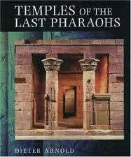 Temples of the Last Pharaohs by Arnold, Dieter