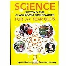 Science Beyond the Classroom Boundaries for 3-7 Year Olds by Lynne Bianchi...