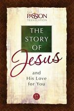 The Story of Jesus and His Love for You (The Passion Translation)