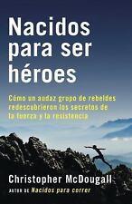 A Vintage Español Original: Nacidos para Ser Héroes : (Natural Born Heroes --...
