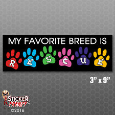 Favorite Breed Rescue Dogs Cats Bumper Sticker Car Decal Pets Cartoon Laptop Kid