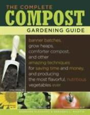 The Complete Compost Gardening Guide: Banner batches, grow heaps, comforter comp
