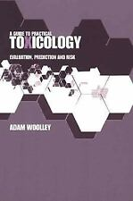 A Guide to Practical Toxicology: Evaluation, Prediction and Risk