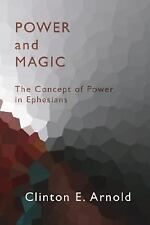 Power and Magic : The Concept of Power in EPHESIANS by Clinton E. Arnold. NEW!