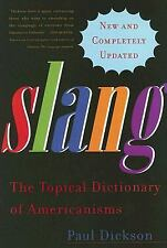 Slang: The Topical Dictionary of Americanisms, Dickson, Paul, Good Book