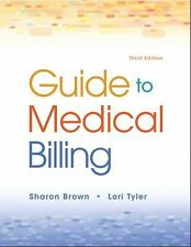 Guide to Medical Billing by Sharon Brown and Lori Tyler
