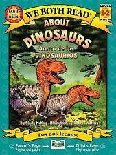 We Both Read Bilingual Edition-About Dinosaurs/Acerca de Los Dinosaurios by...