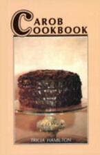 Carob Cookbook: For Those Who Love Chocolate, But Can't Eat It