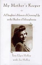 My Mother's Keeper: A Daughter's Memoir Of Growing Up In The Shadow Of Schizophr