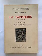 LA TAPISSERIE HAUTE LISSE BASSE LISSE 1943 LOUIS GUIMBAUD ILLUSTRE ART DECORATIF