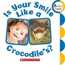 Rookie Toddlers: Is Your Smile Like a Crocodile's? (2016, Board Book)