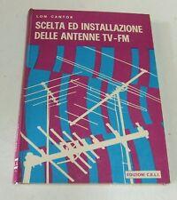 Scelta ed installazione delle antenne tv-fm . Lon Cantor . 1975