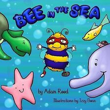 Bee in the Sea by Adam Reed (2015, Paperback)