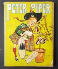 Peter Piper illustrated story book 1911 - rare