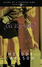 On My Own (Diary of a Teenage Girl: Caitlin, Book 4), Carlson, Melody, Acceptabl
