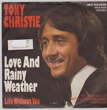 "7"" Tony Christie Love And Rainy Weather / Life Without You 70`s MCA"