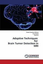 Adaptive Techniques for Brain Tumor Detection in MRI by Abood Loay, Abdoon...