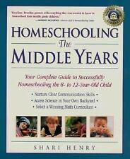Homeschooling: The Middle Years: Your Complete Guide to Successfully H-ExLibrary