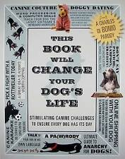 This Book Will Change Your Dog's Life: Stimulating Canine Challenges to Ensure E