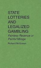 State Lotteries and Legalized Gambling: Painless Revenue or Painful Mi-ExLibrary