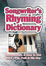 Songwriter's Rhyming Dictionary: Quick, Simple & Easy to Use. Rock, Pop, Folk &