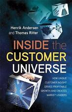 Inside the Customer Universe: How to Build Unique Customer Insight for Profitabl