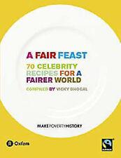 A Fair Feast: 70 Celebrity Recipes for a Fairer World, Vicky Bhogal