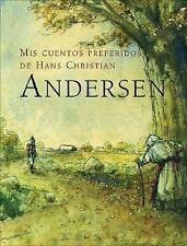 Mis cuentos preferidos de Hans Christian Andersen (Spanish Edition), , Good Cond
