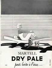 Publicité  Advertising  DRY PALE  MARTELL  pour boire à l'eau ...
