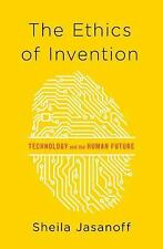 The Ethics of Invention: Technology and the Human Future, Jasanoff, Sheila, New
