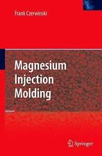 Magnesium Injection Molding by Frank Czerwinski (2007, Hardcover)