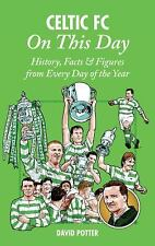 Celtic FC On This Day: History, Facts & Figures from Every Day of the Year, Pott
