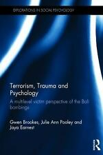 Explorations in Social Psychology: Terrorism, Trauma and Psychology : A...