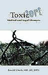 Toxic Tort : Medical and Legal Elements by Ernest P. Chiodo (2004, Paperback)