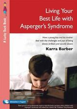 Living Your Best Life with Asperger's Syndrome : How a Young Boy and His...