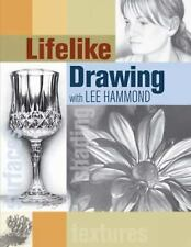 Lifelike Drawing with Lee Hammond-ExLibrary