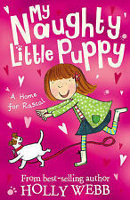 A Home for Rascal (My Naughty Little Puppy), Holly Webb, Good Condition Book, IS