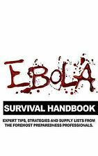 Ebola Survival Handbook : A Collection of Tips, Strategies, and Supply Lists...