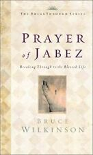 The Prayer of Jabez : Breaking Through to the Blessed Life Vol. 1 Like New