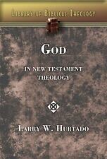Library of Biblical Theology: God in New Testament Theology by Larry W....