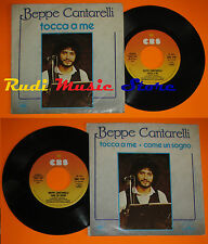 LP 45 7'' BEPPE CANTARELLI Tocca a me Come un sogno 1979 italy CBS cd mc dvd