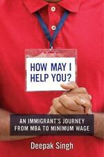 How May I Help You?: An Immigrant's Journey from MBA to Minimum Wage