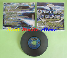 CD MASTER GROOVE VOLUME 2 compilation 2006 TOM NOVY KIMAR PLAYGROUP *C25) no mc