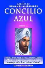 Humanos Ascendidos: Concilio Azul : Libro VI de Los Humanos Ascendidos by...