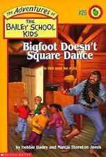 Bigfoot Doesn't Square Dance (Adventures of the Bailey School Kids #25)