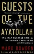 Guests of the Ayatollah: The Iran Hostage Crisis: The First Battle in America's