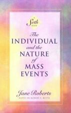 The Individual and the Nature of Mass Events: A Seth Book (Roberts, Jane), Seth,